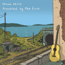 Load image into Gallery viewer, Laura Veirs - Troubled By Fire