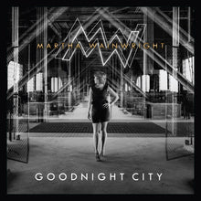 Load image into Gallery viewer, Martha Wainwright - Goodnight City