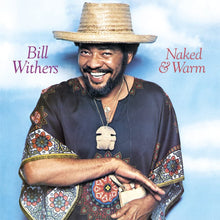 Load image into Gallery viewer, Bill Withers - Naked and Warm