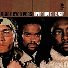 Load image into Gallery viewer, Black Eyed Peas - Bridging The Gap