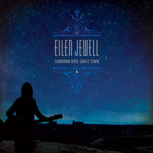 Eilen Jewel - Sundown Over Ghost Town