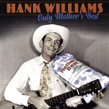 Load image into Gallery viewer, Hank Williams - Only Mothers Best