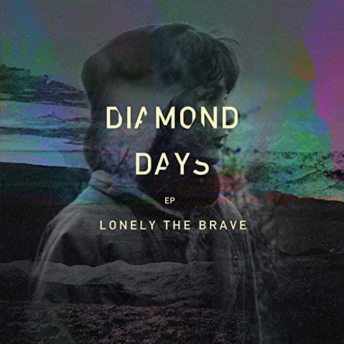 Lonely The Brave - Diamond Days
