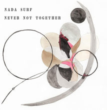 Load image into Gallery viewer, Nada Surf - Never Not Together