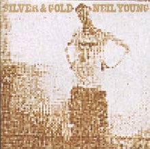 Load image into Gallery viewer, Neil Young - Silver And Gold