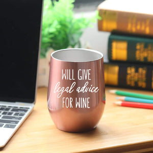 "Lawyer Gifts -""Will Give Legal Advice for Wine"" 12oz Tumbler/Mug for Wine or Coffee"