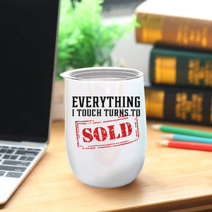 "Realtor Gifts -""Everything I Touch Turns to Sold"" 12oz Glitter White Tumbler/Mug for Wine or Coffee"