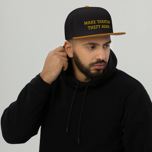 Make Taxation Theft Again Snapback Hat