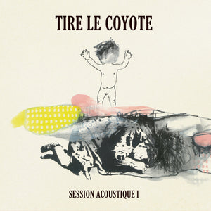 CD – Tire le Coyote – Session acoustique I – TRICD7395
