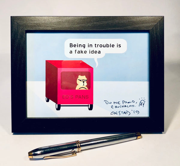 Being In Trouble Is A Fake Idea, Framed
