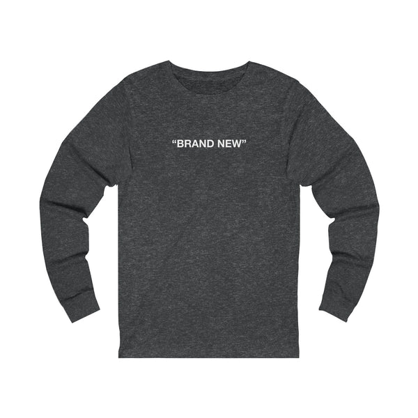 """BRAND NEW"" Long Sleeve T"