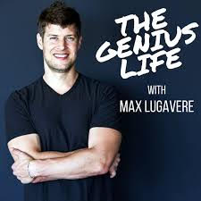 The Genius Life with Max Lugavere