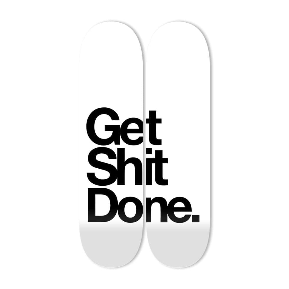 """Get Sh** Done."" - Skateboard - HYLUS Acrylic Glass Art - Skateboards, Surfboards & Glass Prints Wall Decor for your Home."