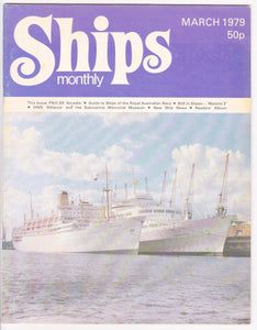 Ships Monthly Magazine March 1979 P&O ss Arcadia Royal Australian Navy HMS Alliance