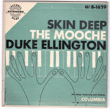 "Load image into Gallery viewer, Duke Ellington Skin Deep The Mooche 7"" 45rpm 1953 Columbia B-1629"