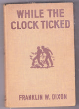 Load image into Gallery viewer, The Hardy Boys Mystery Stories While The Clock Ticked Franklin W Dixon 1932 Hardcover - TulipStuff