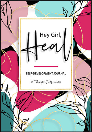 Hey Girl, Heal: Self-Development Journal