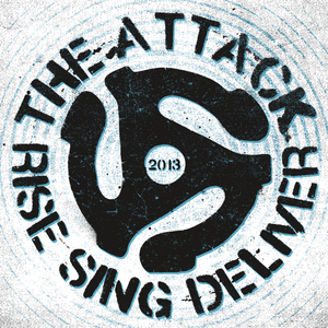 The Attack - Rise Sing Deliver 7""