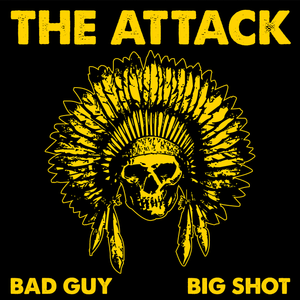 The Attack - Bad Guy 7""
