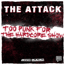 Load image into Gallery viewer, The Attack - Too Punk for the Hardcore Show 7""