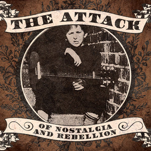The Attack - Of Nostalgia and Rebellion CD