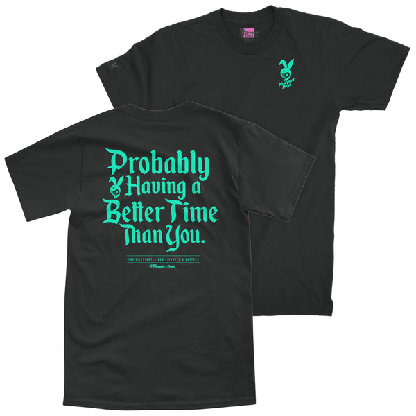 Better Time Than You Premium Course-Cut Cotton T-Shirt