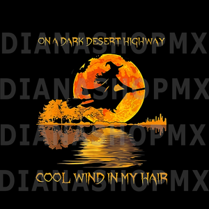 On a dark desert highway cool wind in my hair halloween svg,on a dark desert highway cool wind in my hair halloween,on a dark desert highway