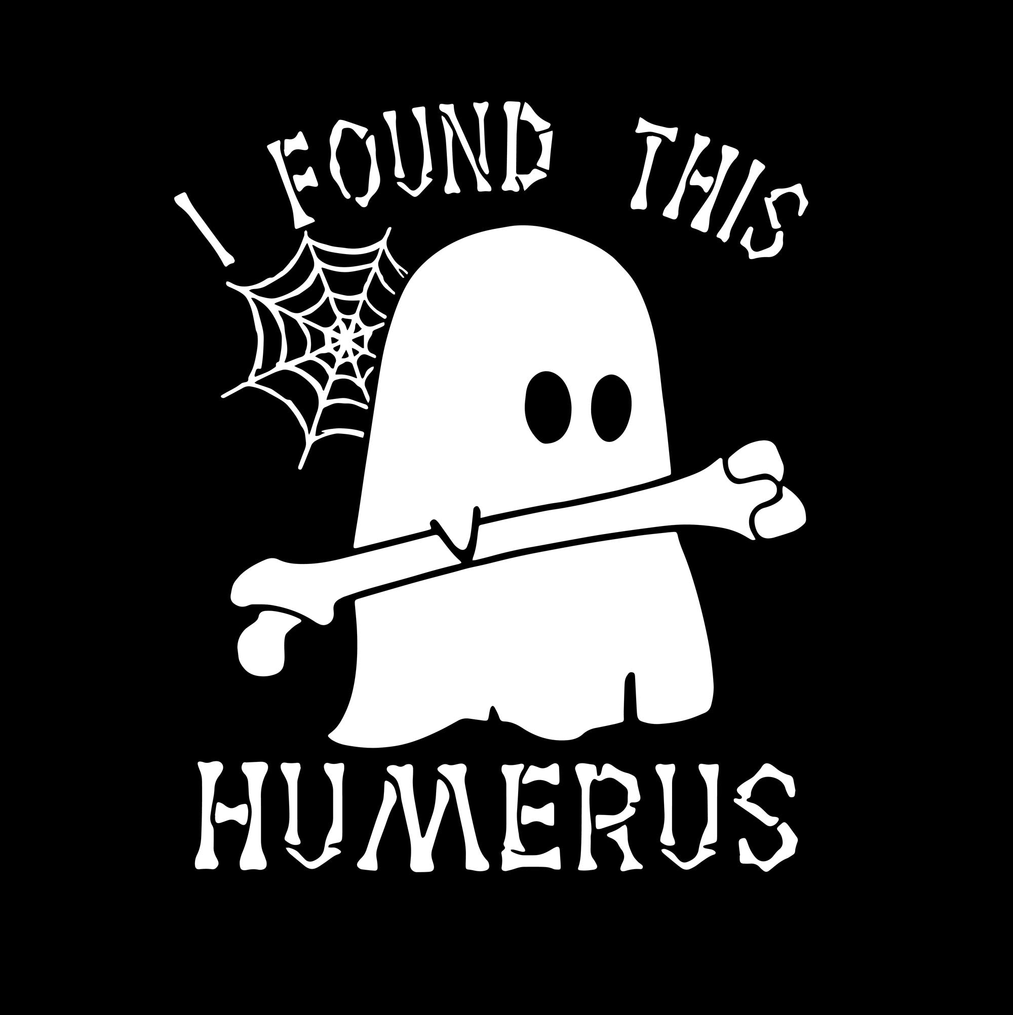 I Found This Humerus png,I Found This Humerus Ghost Radioligist Nurse Halloween,I Found This Humerus Ghost Radioligist Nurse svg, png, eps, dxf file