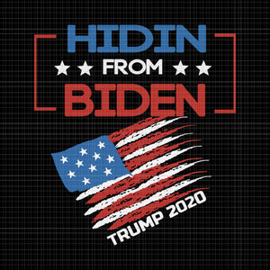 Hidin From Biden , Hidin From Biden  trump 2020, Biden svg, Hidin From Biden red US Flag Trump 2020 Funny Anti Joe Biden, trump 2020, trump