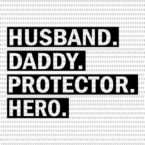 Husband daddy protector hero svg, Husband daddy protector hero, Husband daddy protector hero png, daddy svg, daddy, father day svg, father day, father