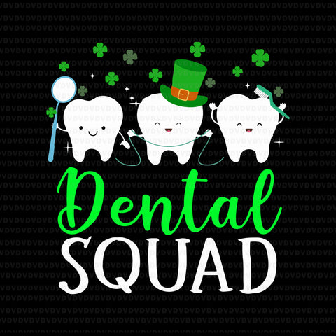 Dental squad tooth dental assistant st. patrick's day svg, dental squad tooth dental assistant st. patrick's day, dental squad tooth svg, patrick day