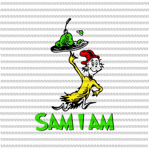 Sam i am svg, dr seuss svg, dr seuss quote, dr seuss design, Cat in the hat svg, thing 1 thing 2 thing 3, svg, png, dxf, eps file