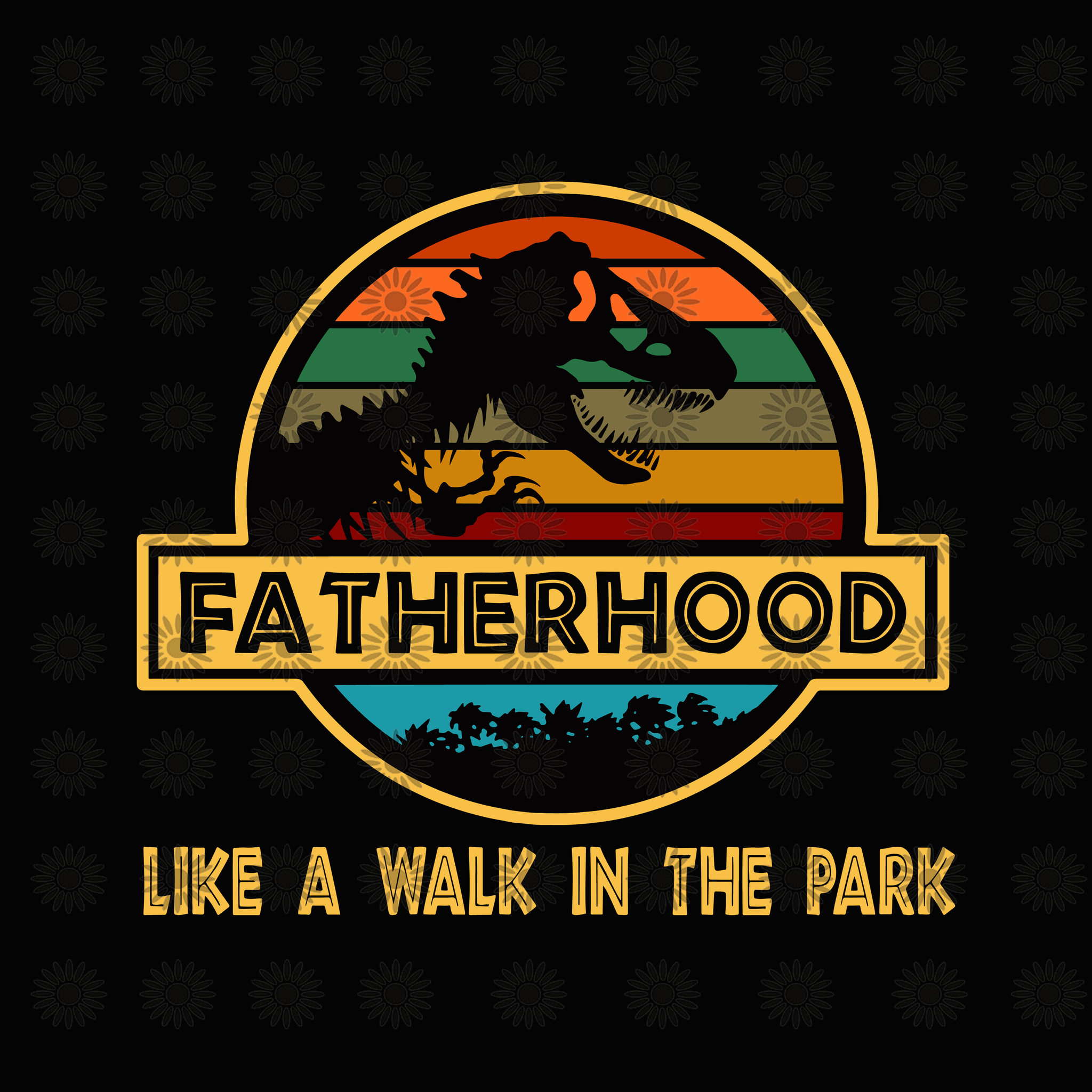 Fatherhood, Like a walk in the park svg, Fatherhood vector, Fatherhood design, svg, png, dxf, eps file
