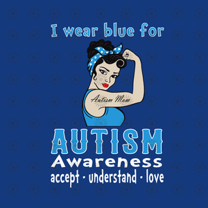 I wear blue for autism awareness accept understand love svg, I wear blue for autism awareness, funny quotes svg, png, eps, dxf file