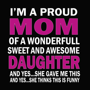 I'm a proud mom of a wonderfull sweet and awesome daughter svg, mother's day svg, mother day, mom svg
