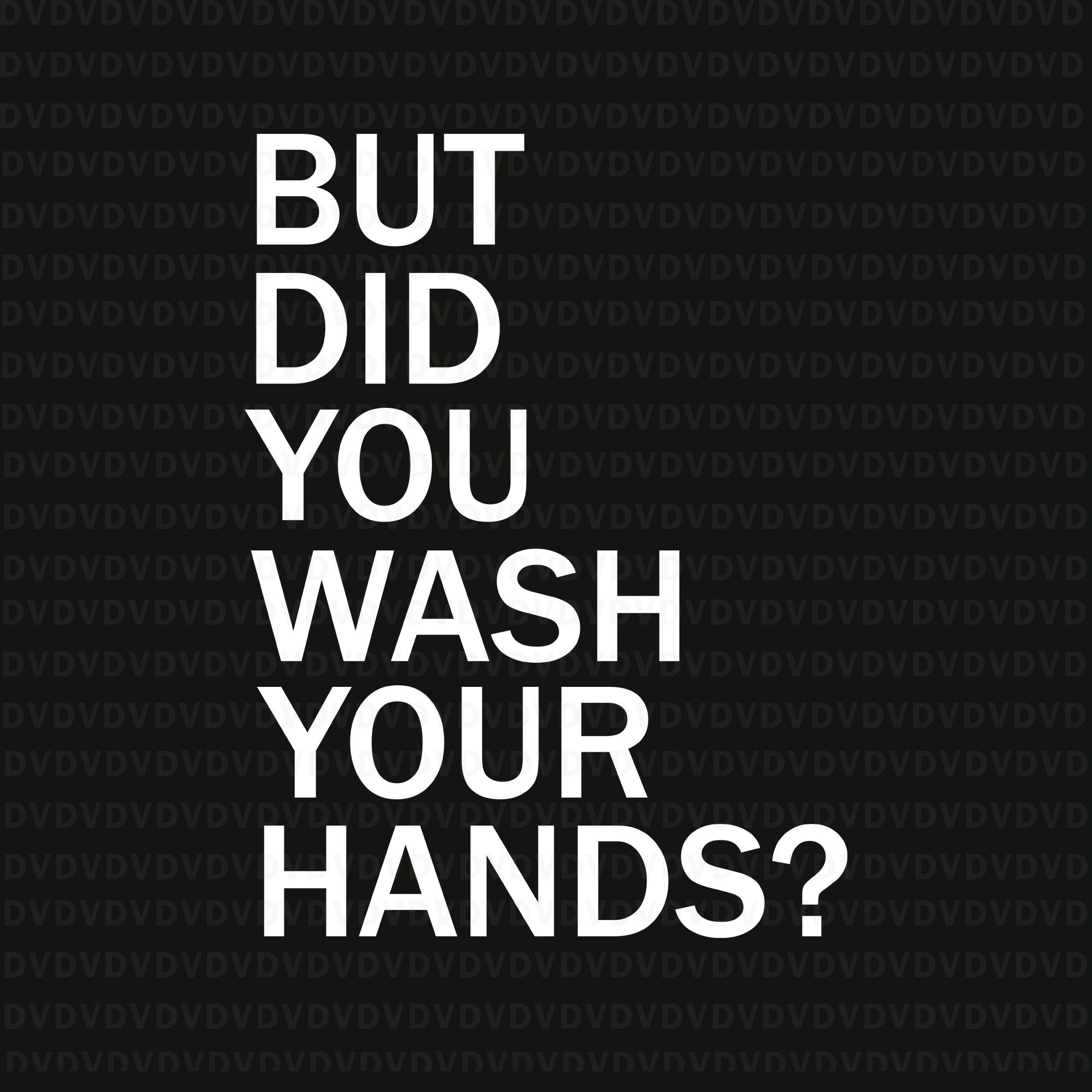 But did you wash your hands hand washing hygiene svg, but did you wash your hands hand