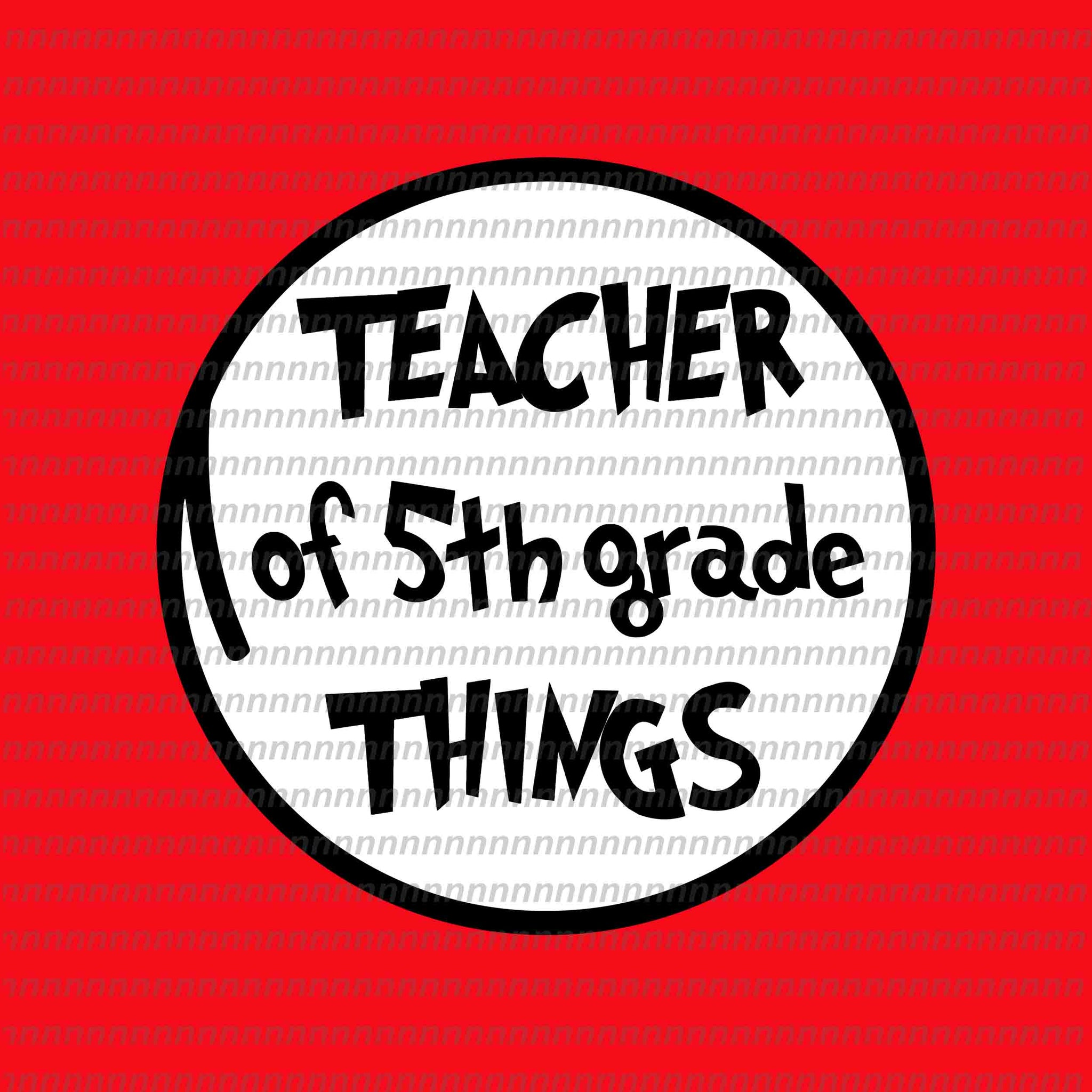 Teacher of 5th grade things svg, dr seuss svg,dr seuss vector, dr seuss quote, dr seuss design, Cat in the hat svg, thing 1 thing 2 thing 3, svg, png, dxf, eps file
