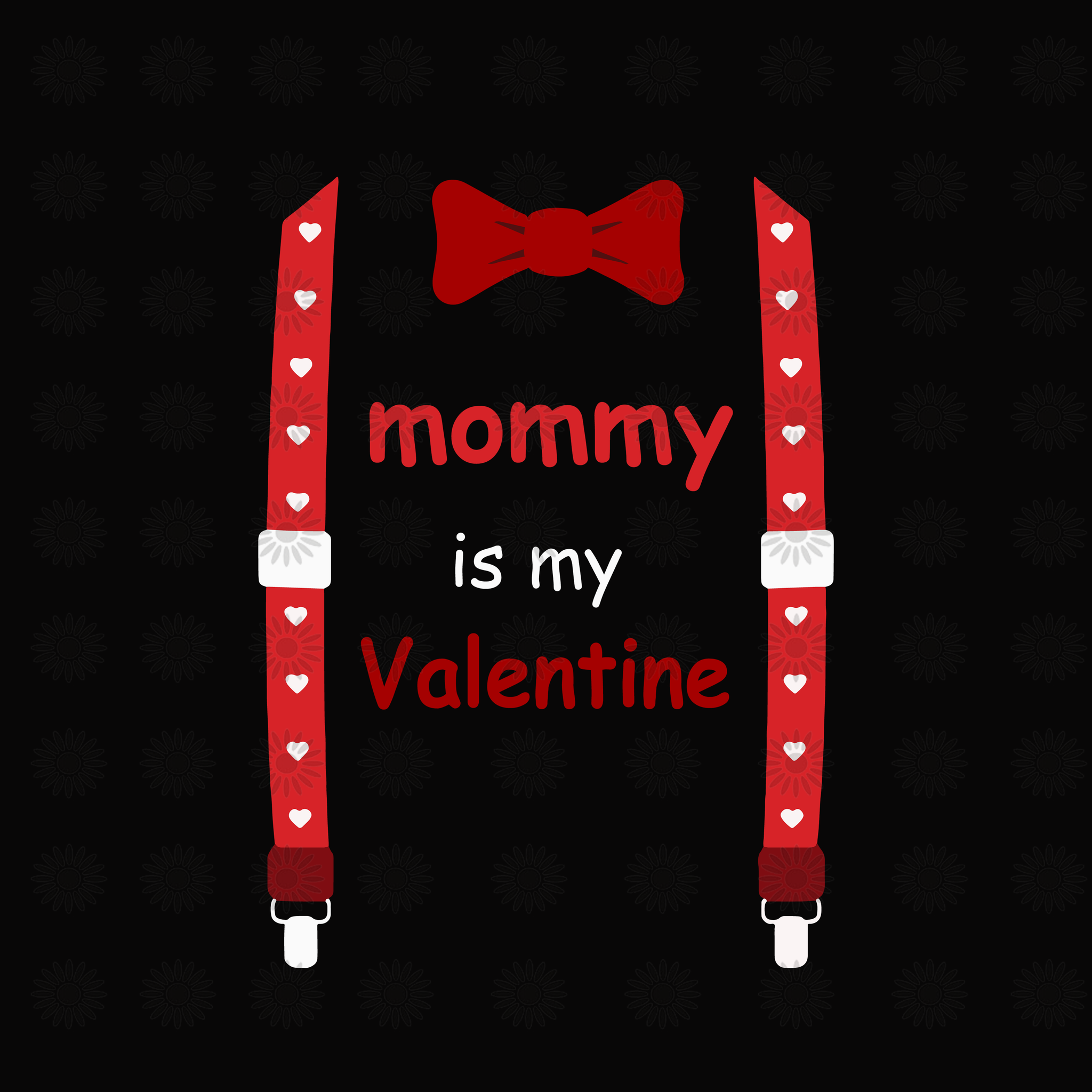 Mommy is my valentine svg, Mommy is my valentine, mommy svg, valentine svg, funny quotes svg, png, eps, dxf file