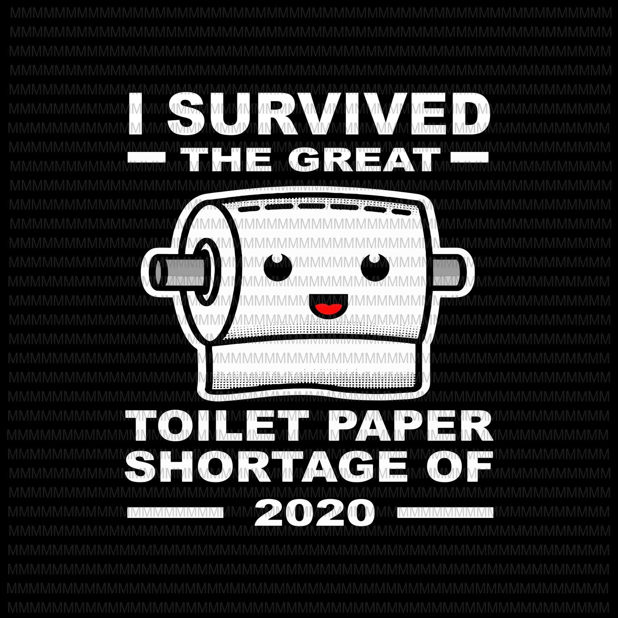 I survived the great toilet paper shortage of 2020, Funny Toilet paper, Toilet paper quote, buy t shirt design