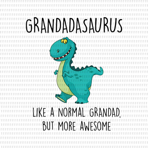 Grandadasaurus like a normal grandad, but more awesome, Grandadasaurus like a normal grandad , father day PNG, father day