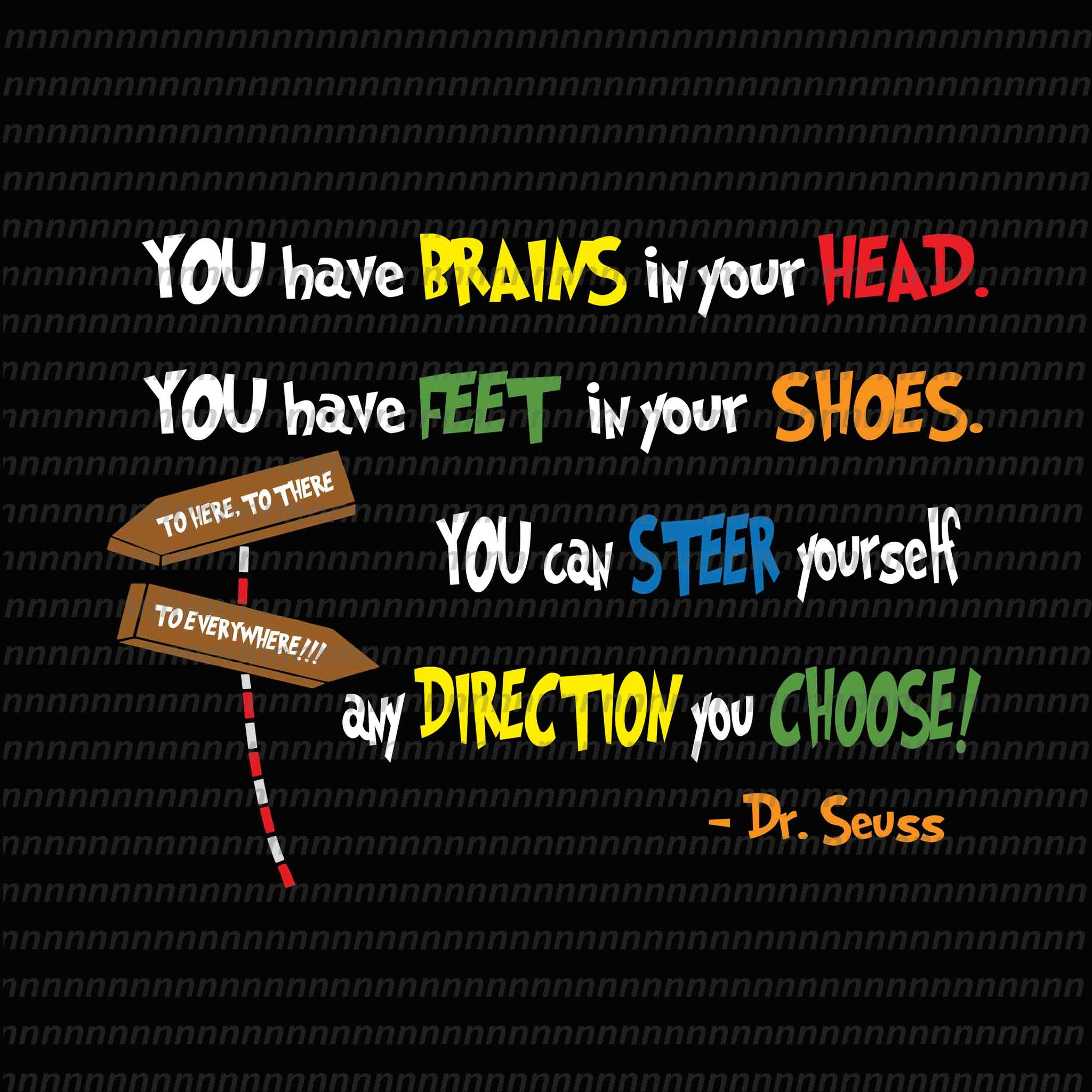 You have brains in your head, dr seuss vector, dr seuss quote, dr seuss design, Cat in the hat svg, thing 1 thing 2 thing 3, svg, png, dxf, eps file