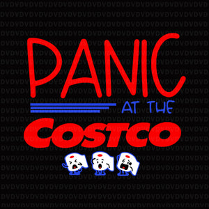 Panic at the costco awesome costume shirt design png, panic at the costco svg, panic at the costco, panic at the costco png, eps, dxf, png file