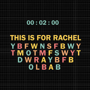This is for rachel svg, this is for rachel png, this is for rachel, this is for rachel funny svg, this is for rachel funny png, this is for rachel funny