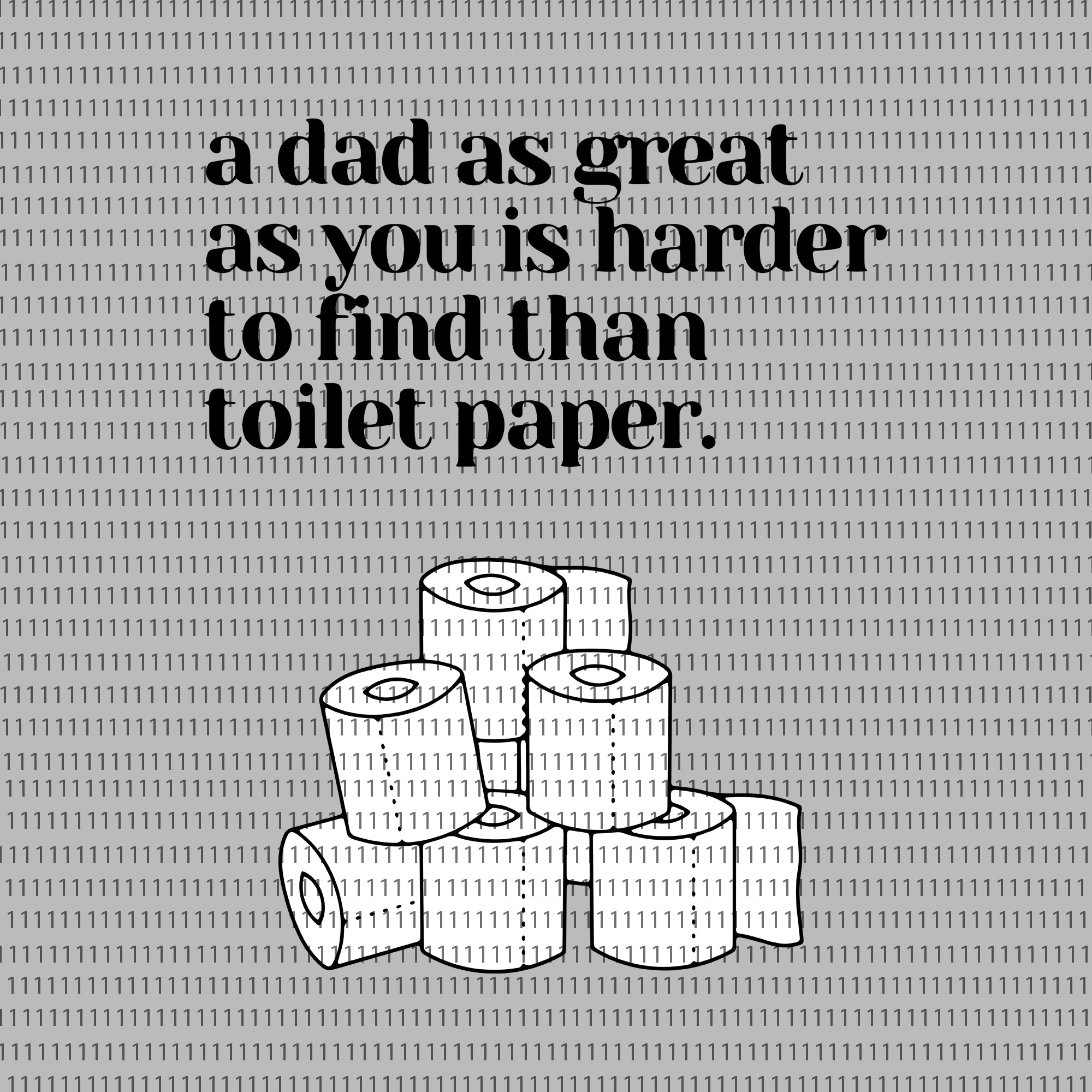 Father's Day Quarantine svg, Father's Day Quarantine,  a dad as great as you is harder to find than toilet paper svg,  a dad as great as you is harder to find than toilet paper, father day svg, father day png, father day, daddy svg, dad