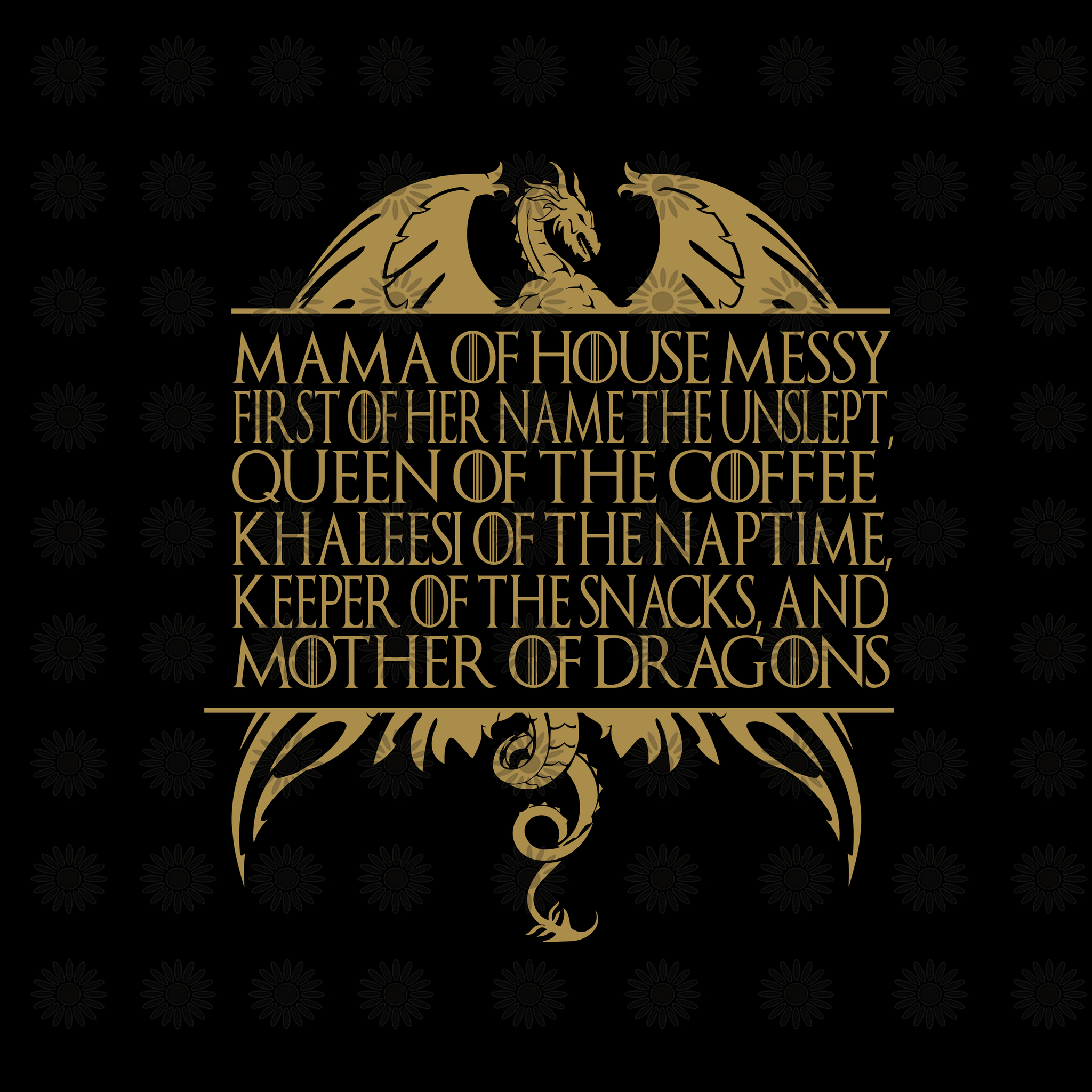 Mother Of Dragons, Mother's Day, Game of Thrones svg, Game of Thrones clipart, Game of Thrones silhouette svg, png, dxf, eps file