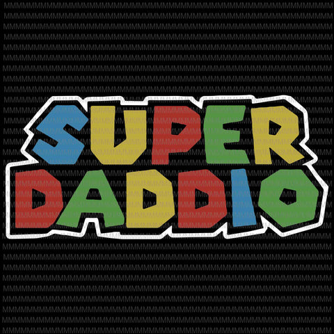 Super Daddio svg, Father's day svg, funny Father's day, Father's day vector, Father's day design, svg, png, dxf, eps, ai file