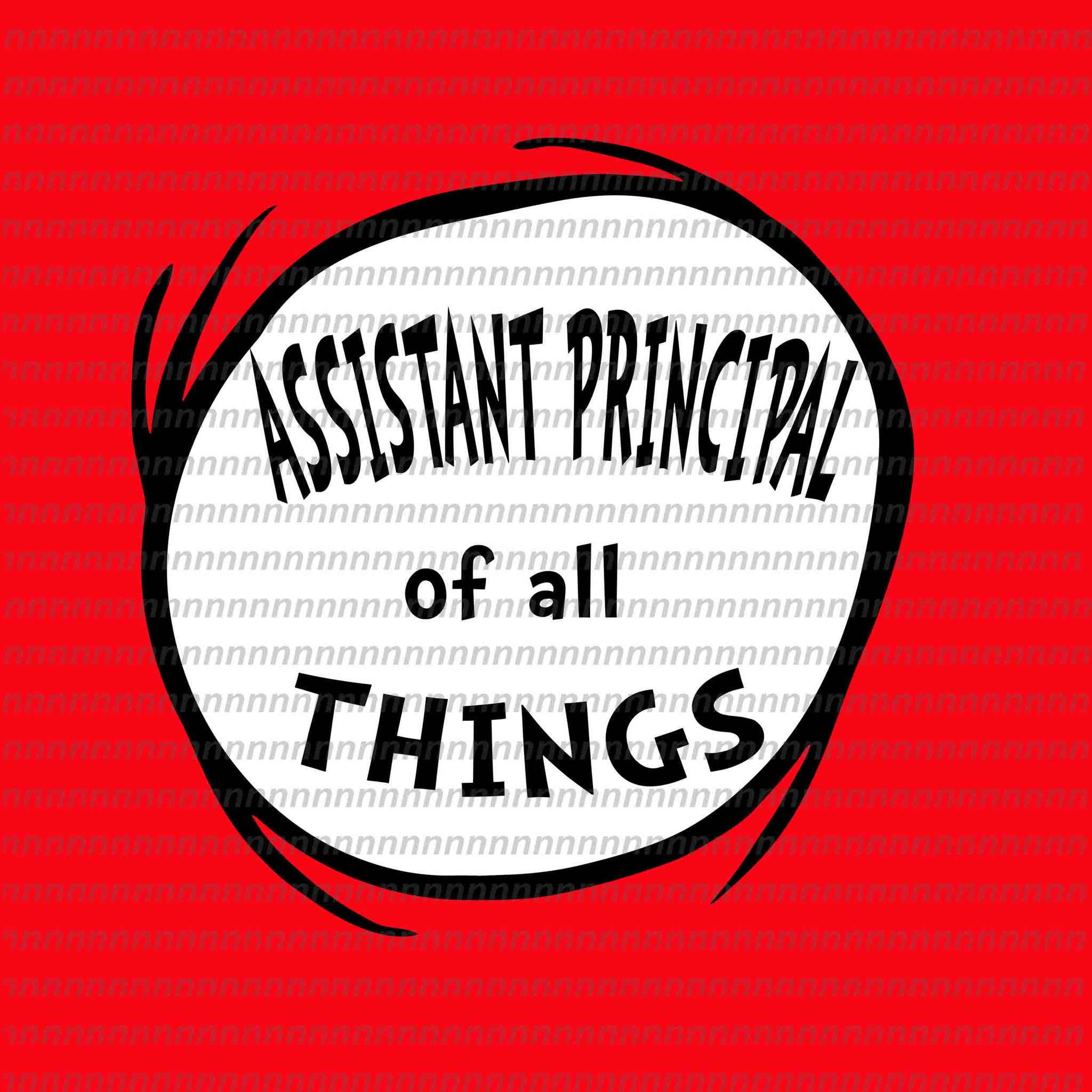 Assistant principal of all things, dr seuss svg,dr seuss vector, dr seuss quote, dr seuss design, Cat in the hat svg, thing 1 thing 2 thing 3, svg, png, dxf, eps file