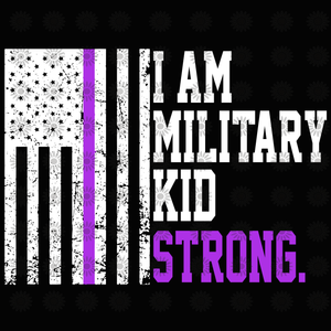 I am military kid strong svg, I am military kid strong, I am military kid strong png, funny quotes svg, png, eps, dxf file