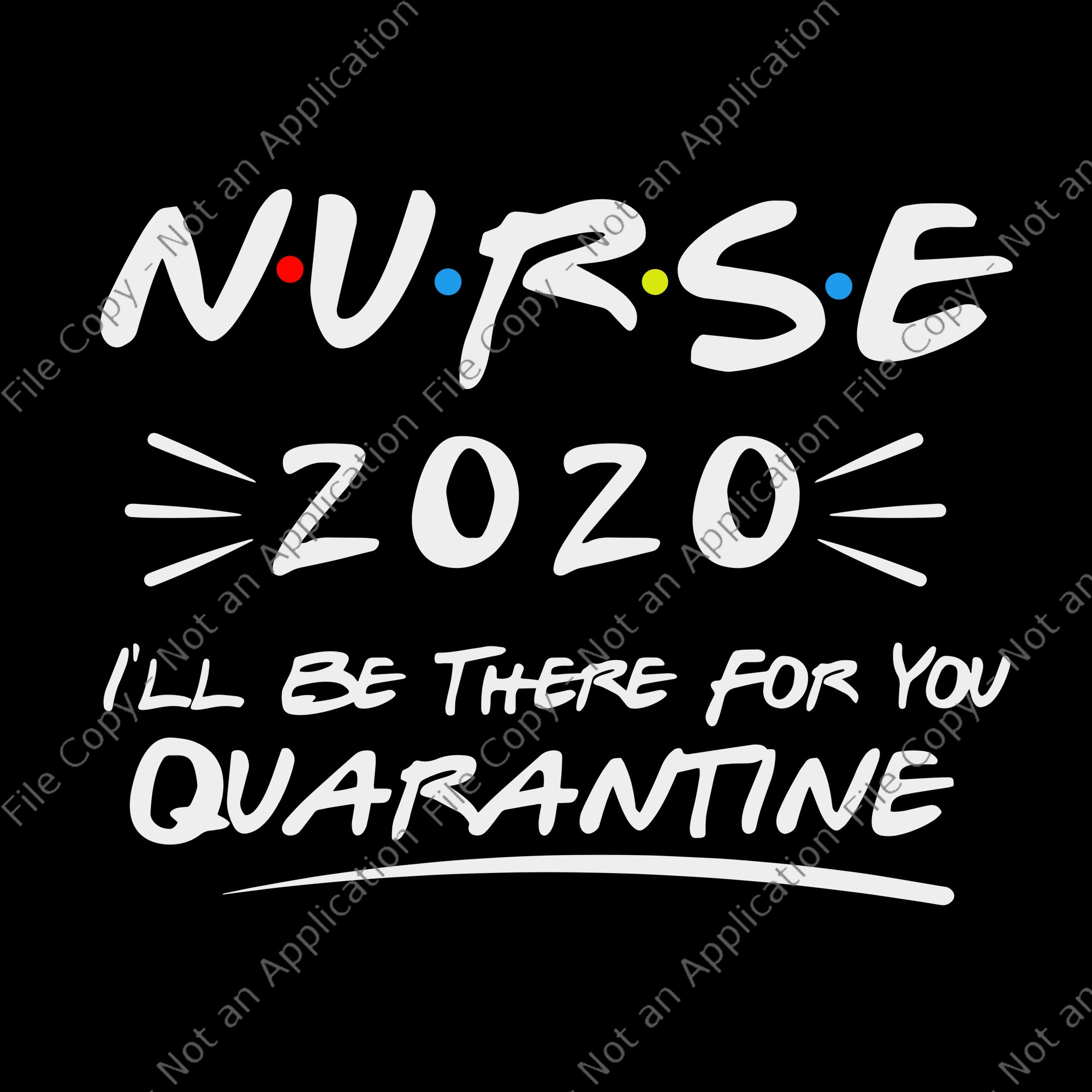 Nurse 2020 svg, nurse i'll be there for you 2020 quarantine svg, nurse svg, nurse 2020 svg