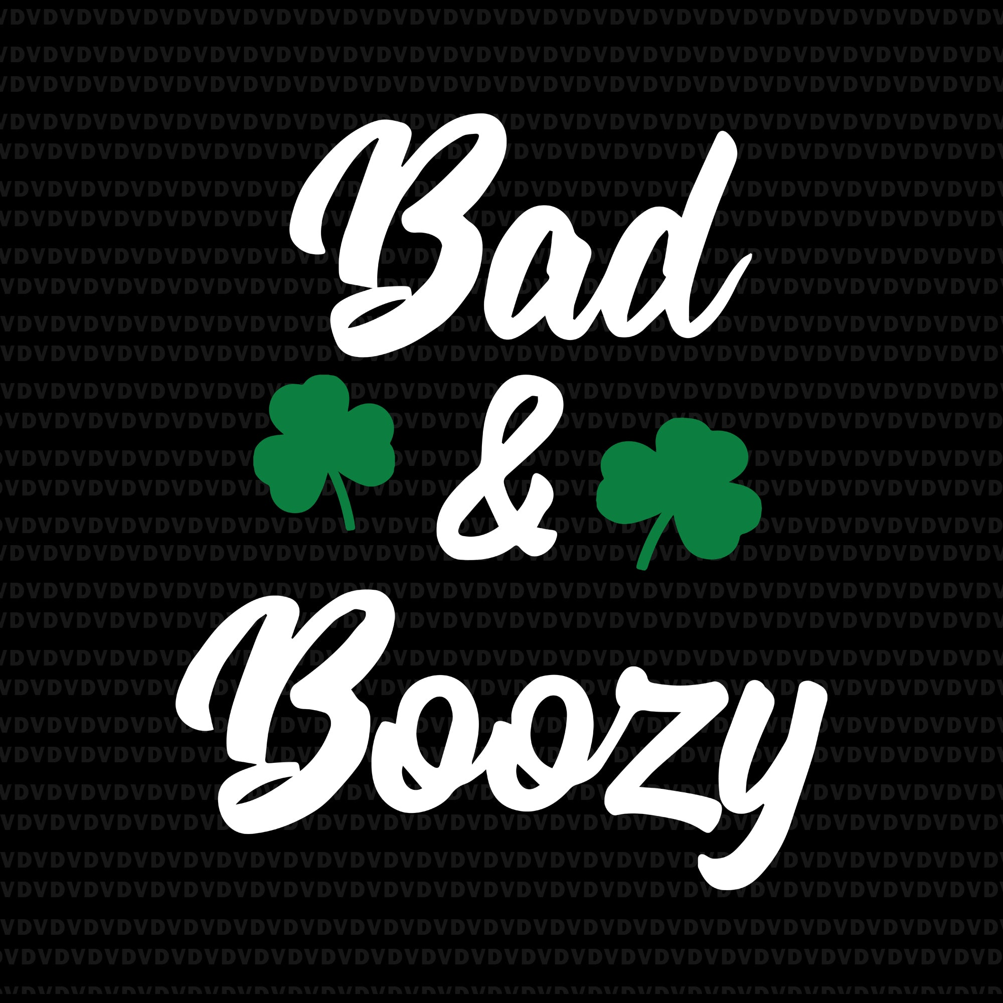 Bad & boozy patrick day svg, bad & boozy patrick day, bad & boozy svg, bad & boozy , st patrick day svg, patrick day